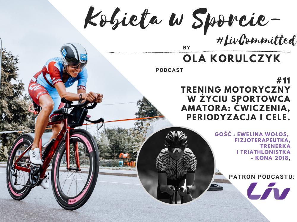 PODCAST #11 Trening motoryczny w życiu sportowca amatora: ćwiczenia, periodyzacja , cele i rozrost mięśni.    GOŚĆ : Ewelina Wołos.